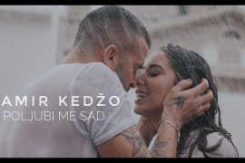 Damir Kedo Poljubi me sad Official video
