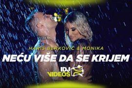 HARIS BERKOVIC MONIKA NECU VISE DA SE KRIJEM OFFICIAL VIDEO
