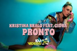 KRISTINA BRALO FEAT GIDRA PRONTO OFFICIAL VIDEO