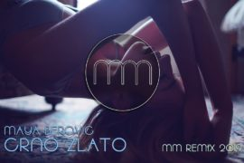 MAYA BEROVIC CRNO ZLATO MM REMIX 2019