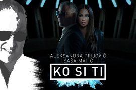 Sasa Matic Aleksandra Prijovic Ko si ti Offical video 2018