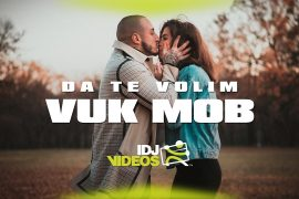 VUK MOB DA TE VOLIM OFFICIAL VIDEO