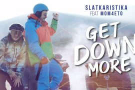 Slatkaristika ft Mom4eto Get Down More Official Video