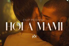 FILIP PECOVSKI HOLA MAMI Official video 2020