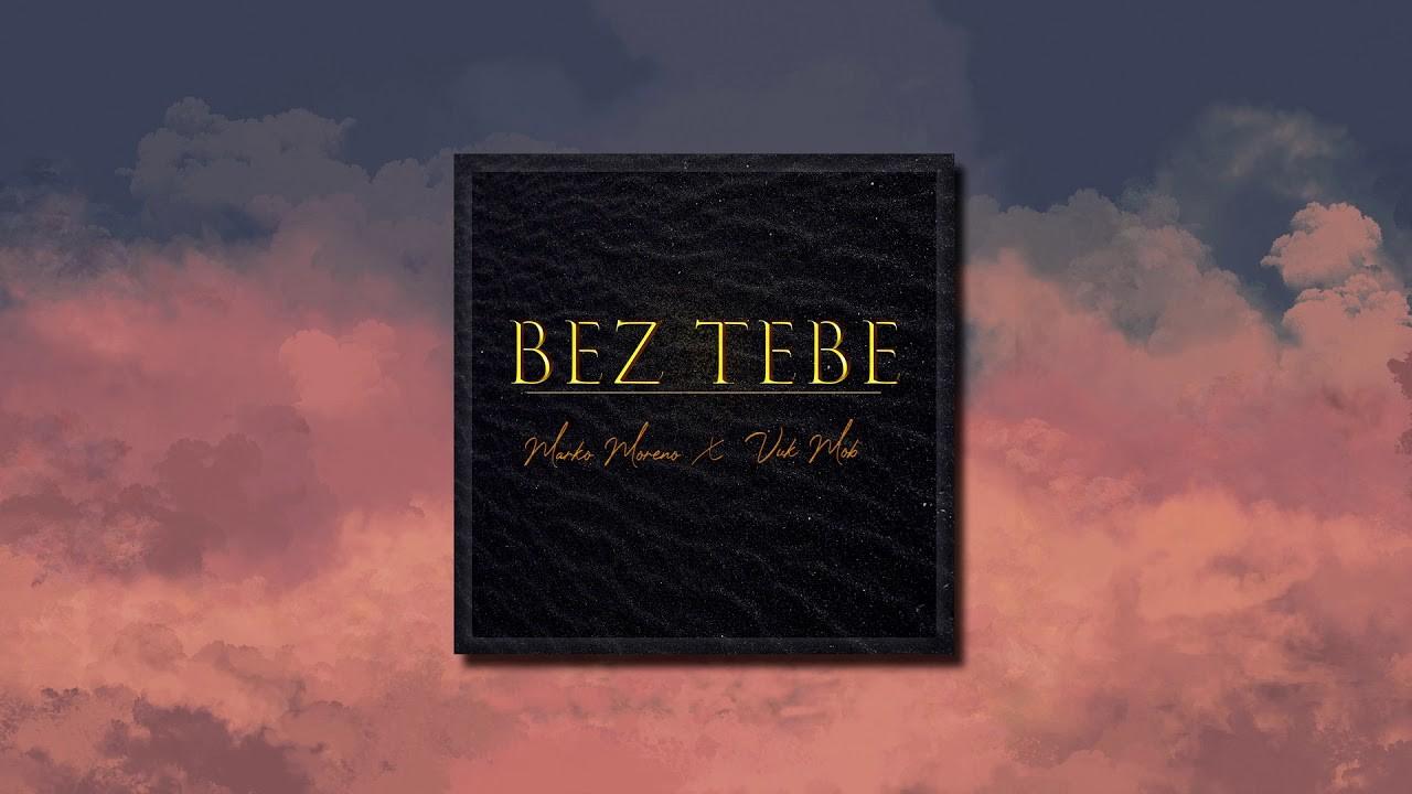 MARKO-MORENO-FT-VUK-MOB-BEZ-TEBE-OFFICIAL-AUDIO-2020