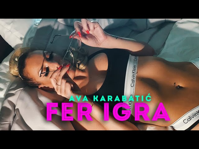 AVA-KARABATIC-FER-IGRA-OFFICIAL-VIDEO