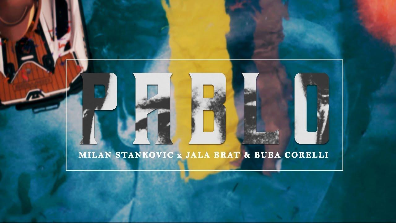 MILAN-STANKOVIC-X-JALA-BRAT-BUBA-CORELLI-PABLO