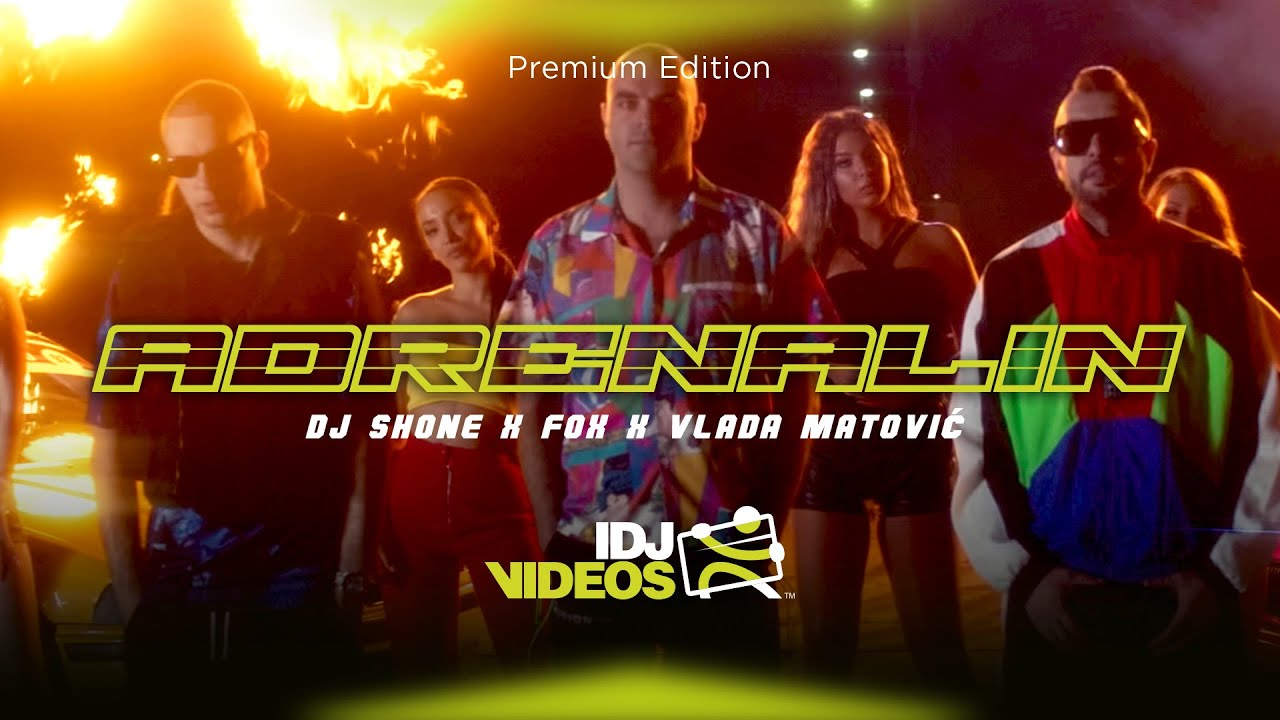 DJ-SHONE-X-FOX-X-VLADA-MATOVIC-ADRENALIN-OFFICIAL-VIDEO