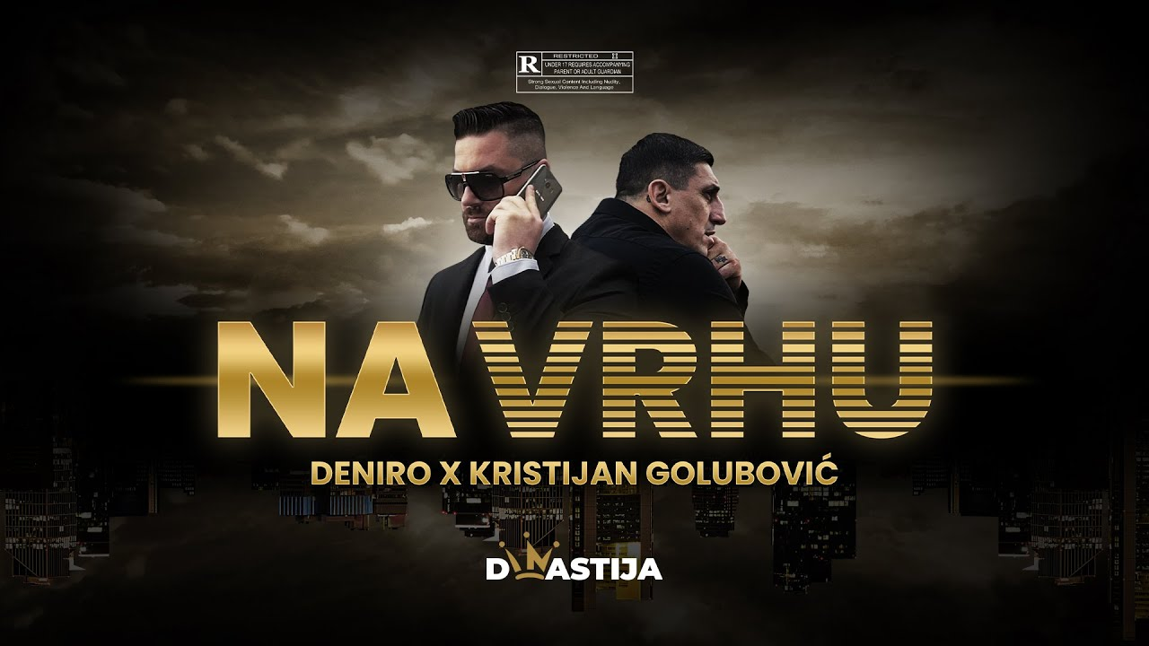 DENIRO-X-KRISTIJAN-GOLUBOVIC-NA-VRHU-OFFICIAL-VIDEO