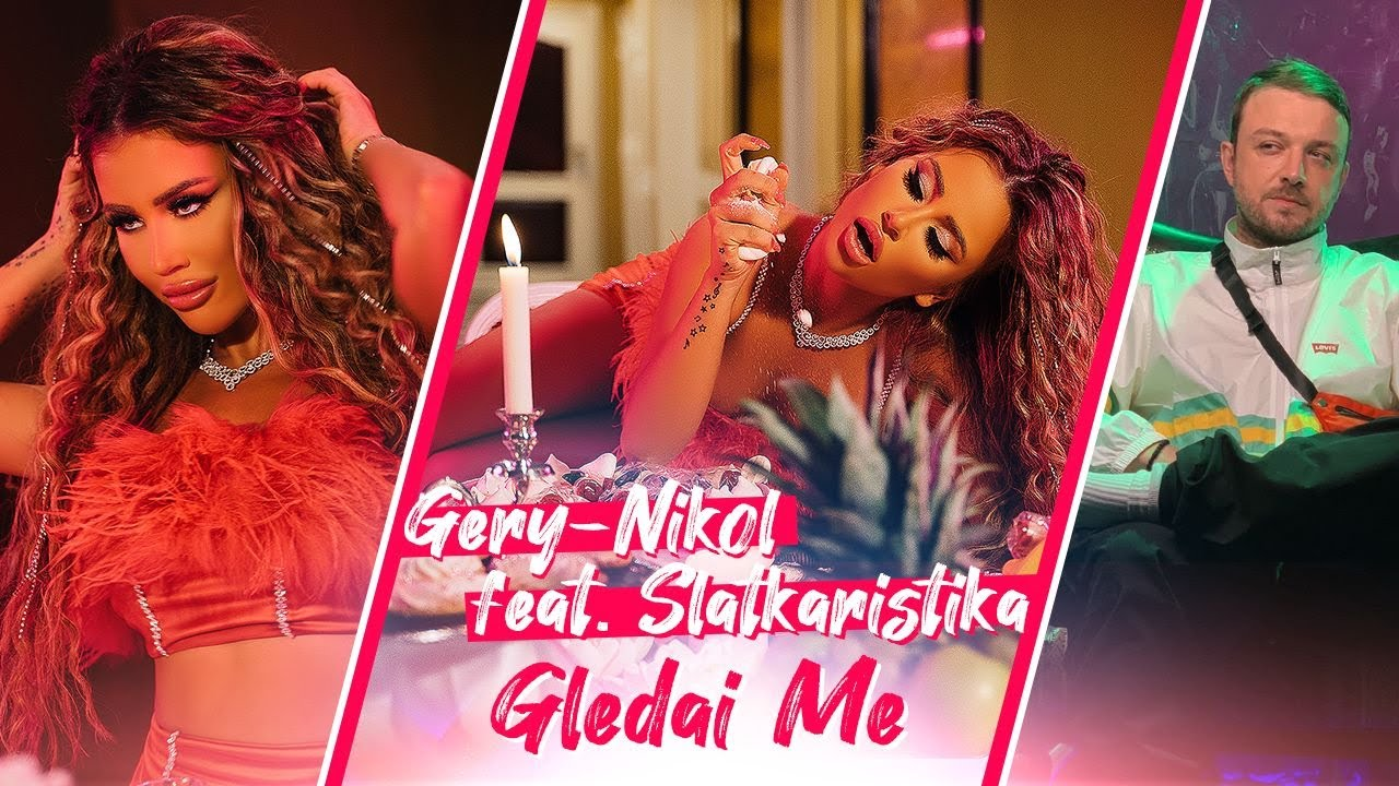 Gery-Nikol-x-Slatkaristika-Gledai-me-x-Official-Video