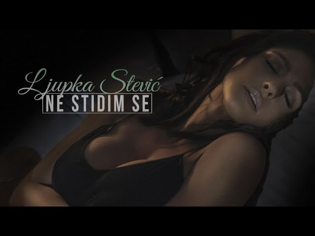 LJUPKA-STEVIC-NE-STIDIM-SE-OFFICIAL-VIDEO