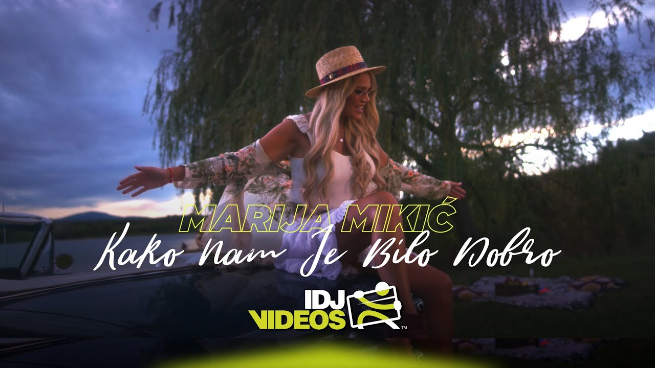 MARIJA-MIKIC-KAKO-NAM-JE-BILO-DOBRO-OFFICIAL-VIDEO