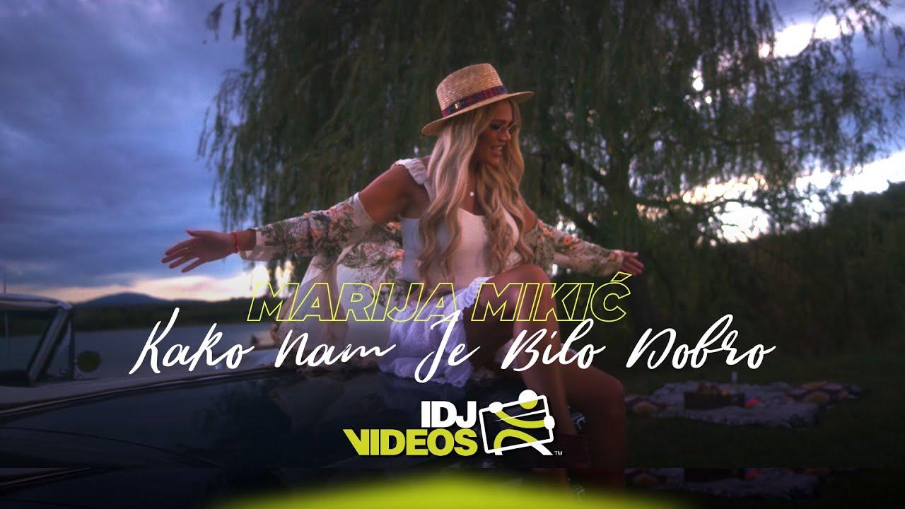 MARIJA-MIKIC-KAKO-NAM-JE-BILO-DOBRO-OFFICIAL-VIDEO