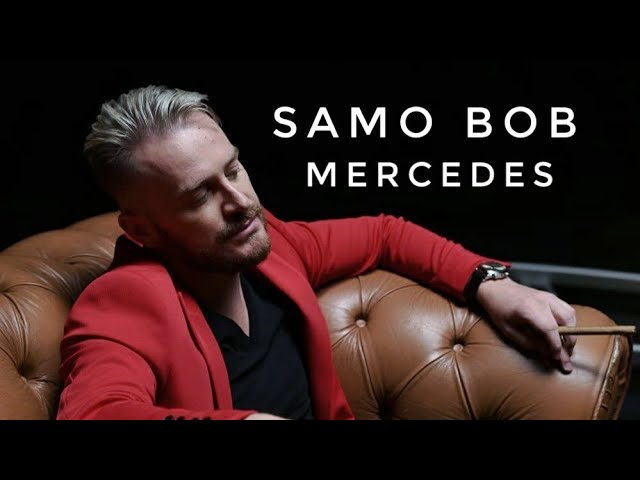 SAMO-BOB-MERCEDES-OFFICIAL-VIDEO