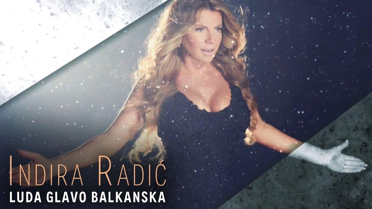 INDIRA-RADIC-LUDA-GLAVO-BALKANSKA-OFFICIAL-VIDEO