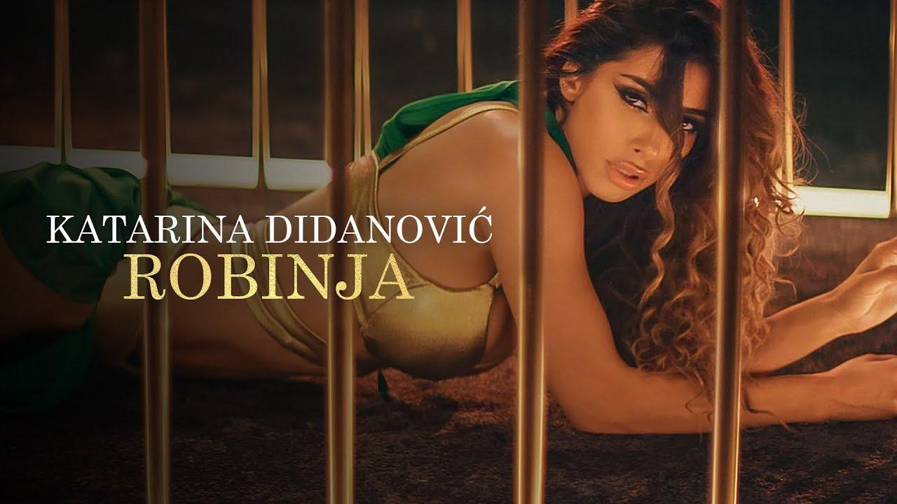 Katarina-Didanovic-Robinja-Official-video