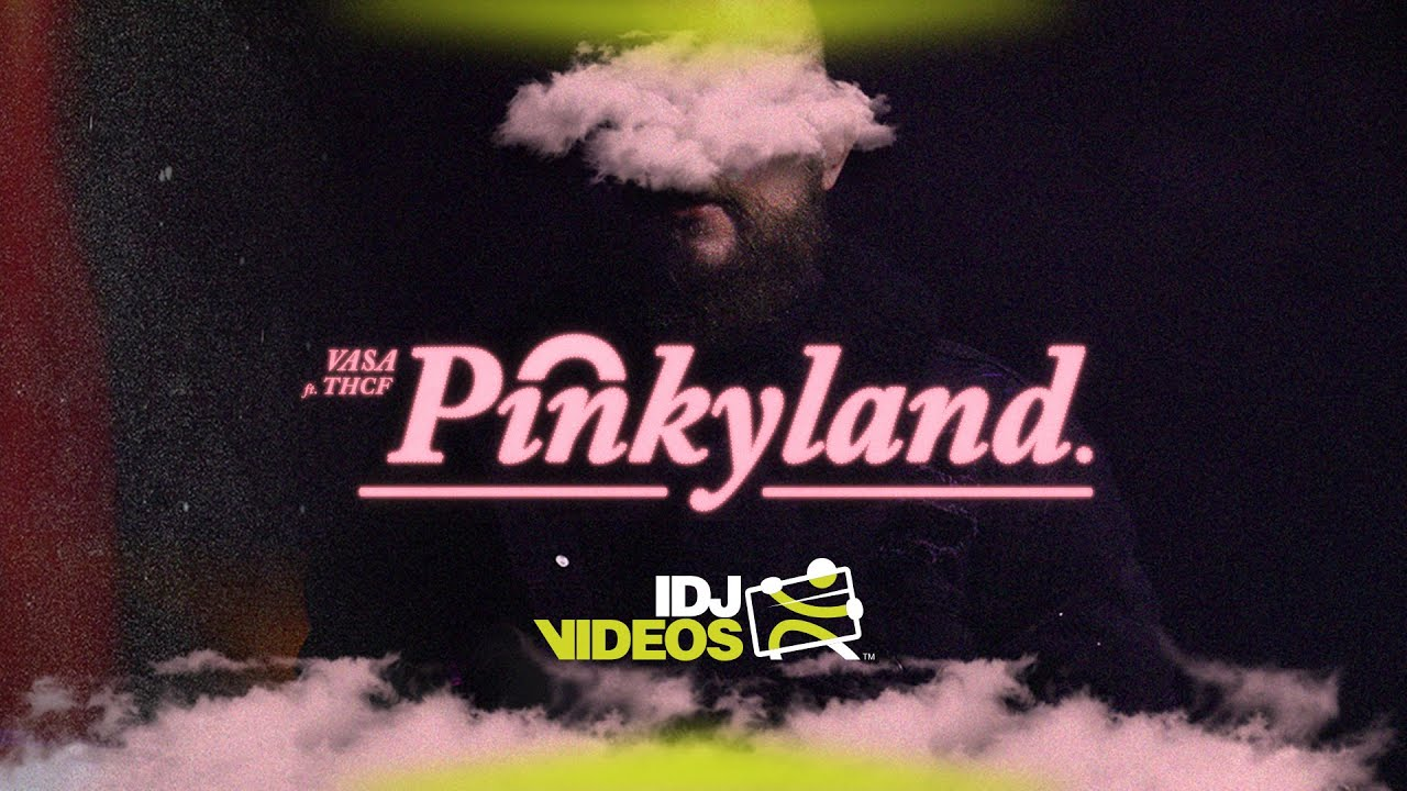 VASA-X-THCF-PINKY-LAND-OFFICIAL-VIDEO