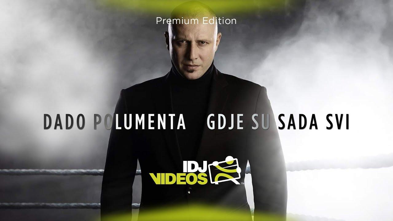 DADO-POLUMENTA-GDJE-SU-SADA-SVI-OFFICIAL-VIDEO