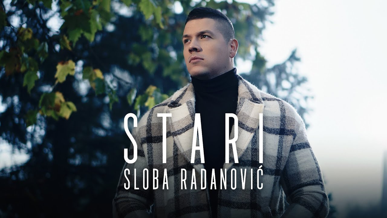 SLOBA-RADANOVIC-STARI-OFFICIAL-VIDEO-4K