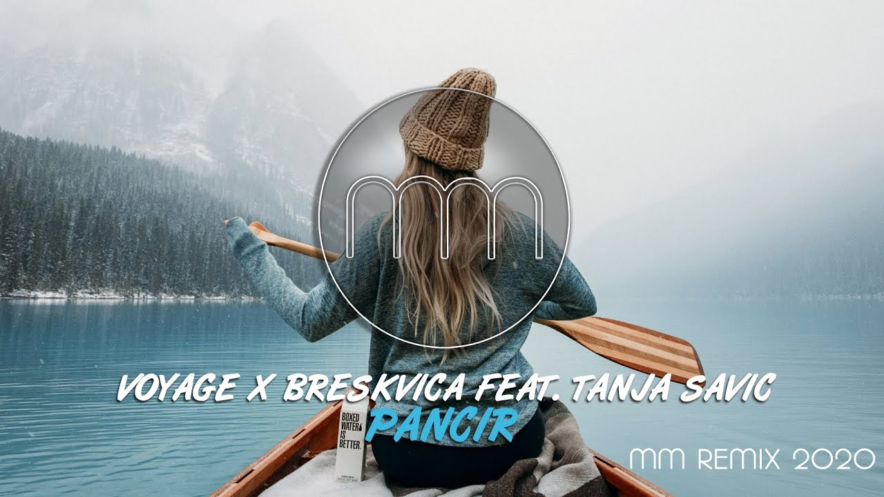 VOYAGE X BRESKVICA FEAT TANJA SAVI PANCIR MM REMIX