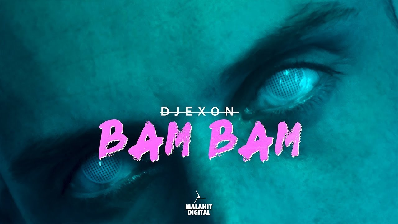 DJEXON-BAM-BAM-Official-Video-