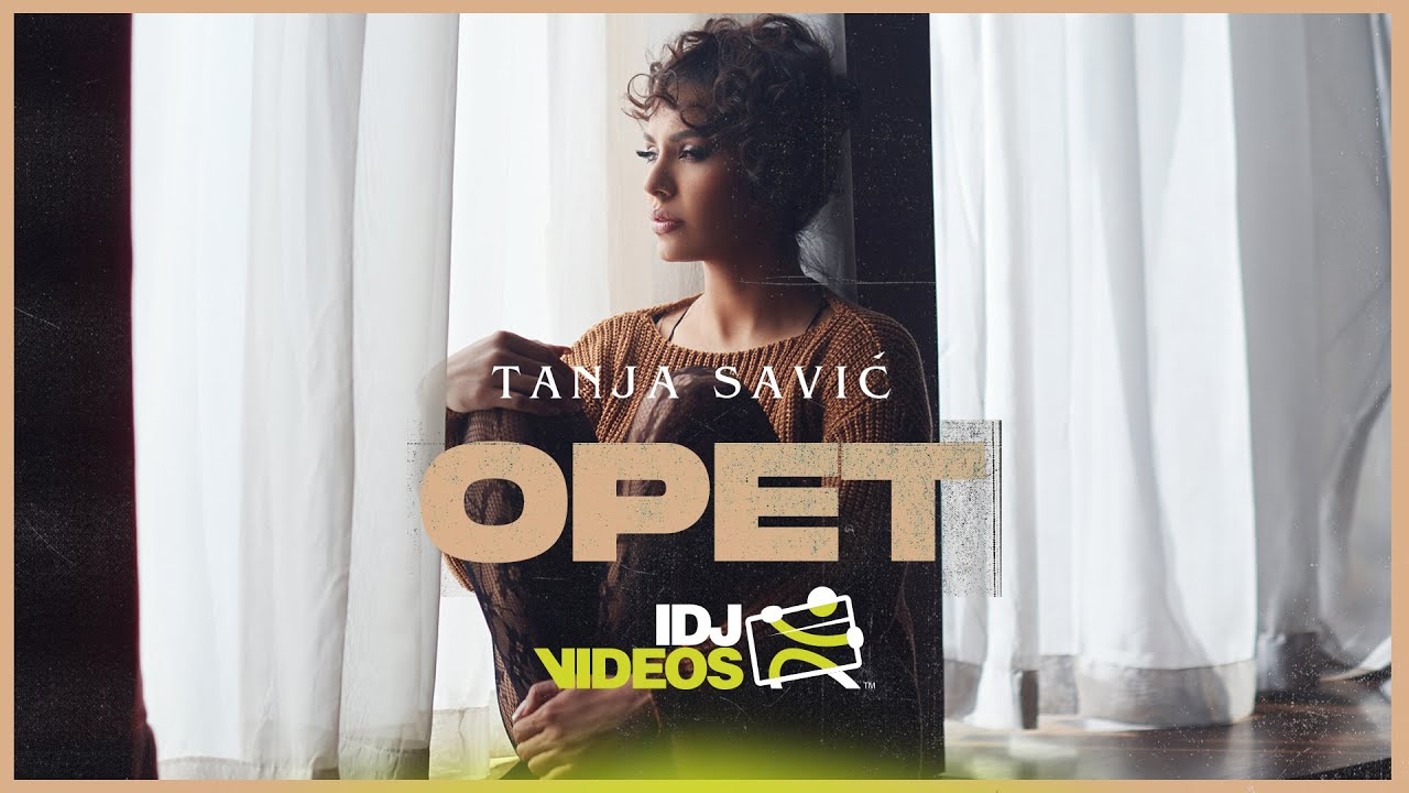 TANJA-SAVIC-OPET-OFFICIAL-VIDEO