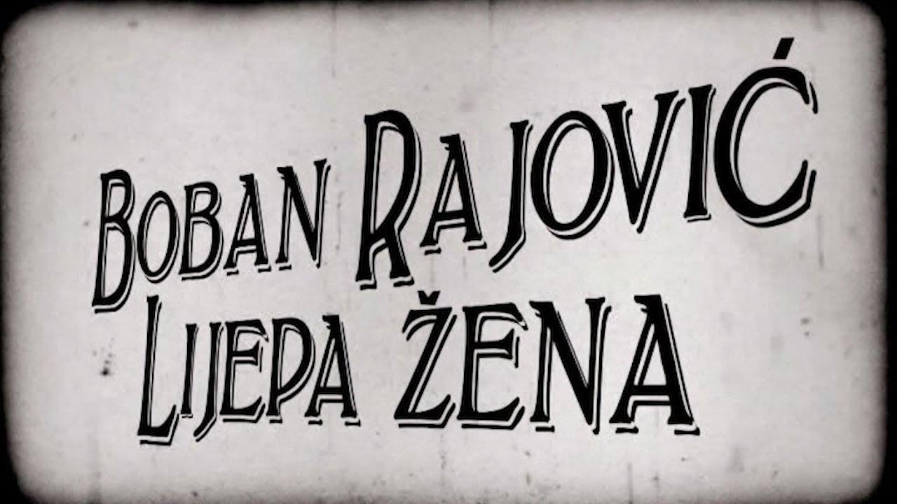 Boban-Rajovi-Lijepa-ena-Official-Video