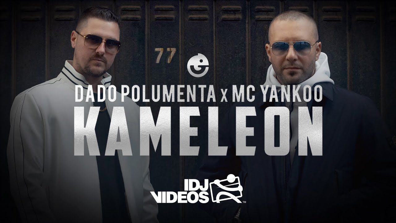 DADO POLUMENTA X MC YANKOO KAMELEON OFFICIAL VIDEO