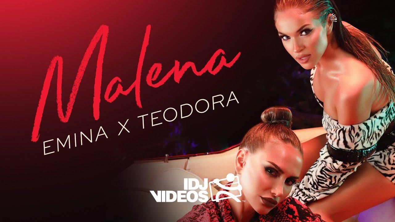 EMINA X TEODORA MALENA OFFICIAL VIDEO