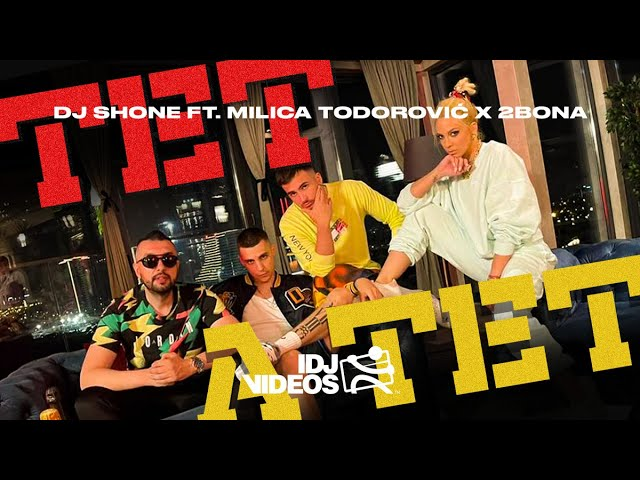 DJ SHONE FEAT MILICA TODOROVIC X BONA TET A TET OFFICIAL VIDEO