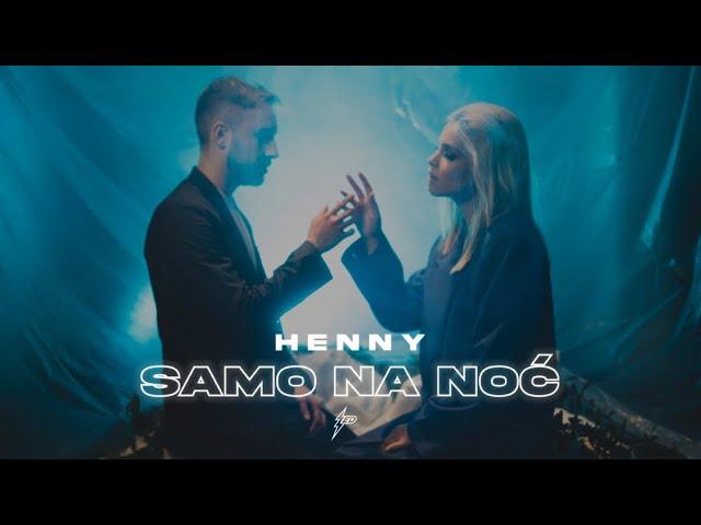 HENNY SAMO NA NOC OFFICIAL VIDEO