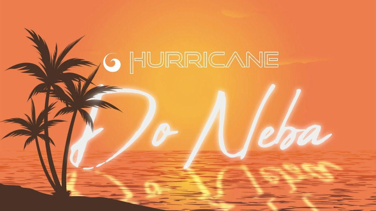 Hurricane Do Neba Official Video
