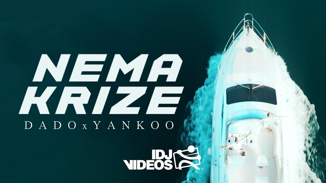 DADO POLUMENTA X MC YANKOO NEMA KRIZE OFFICIAL VIDEO