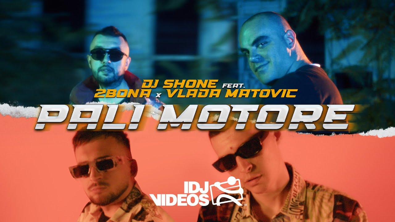 DJ SHONE FEAT BONA X VLADA MATOVIC PALI MOTORE OFFICIAL VIDEO