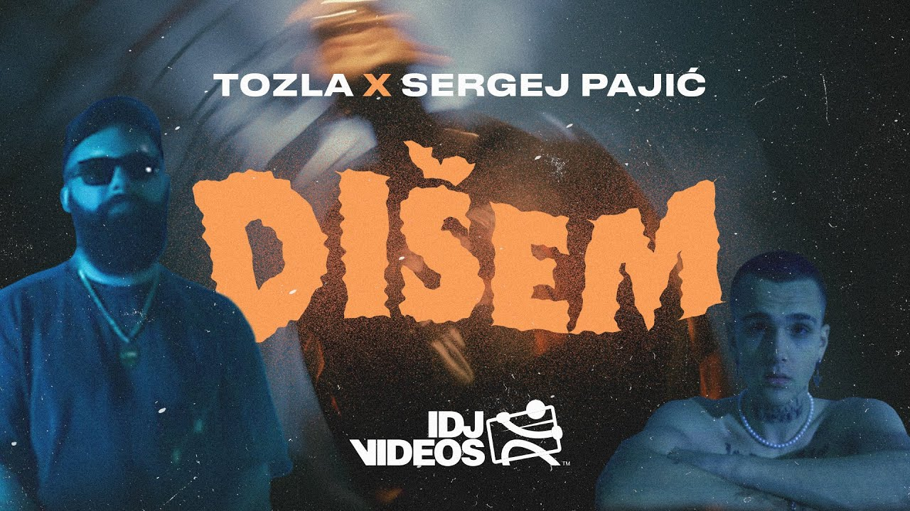 TOZLA X SERGEJ PAJIC DISEM OFFICIAL VIDEO